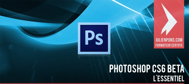 Tuto Photoshop CS6 Beta : L'essentiel Photoshop