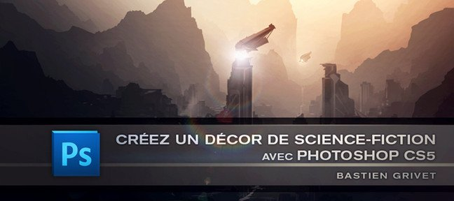 Créez un décor de Science-Fiction avec Photoshop CS5
