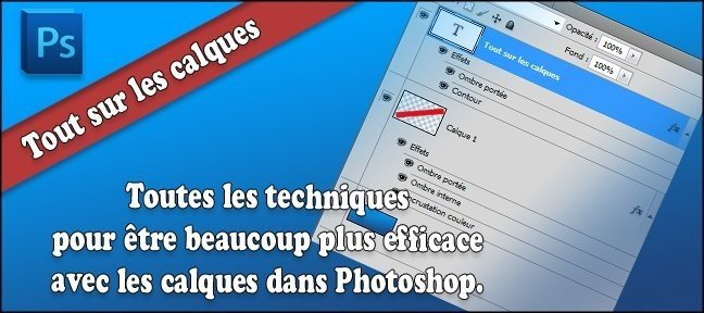 Tuto Photoshop : tout sur les calques Photoshop