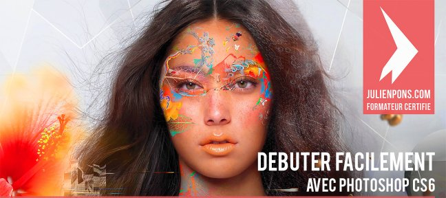Photoshop CS6 : Débuter facilement