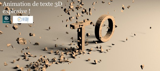 Tuto Animation d'une introduction explosive avec Rayfire 3ds Max