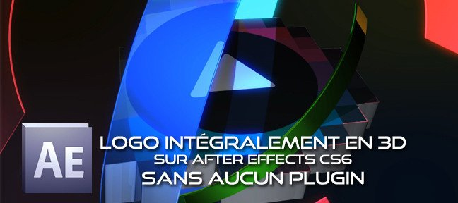 Tuto Animation d'un Logo entièrement en 3D et sans plugin After Effects