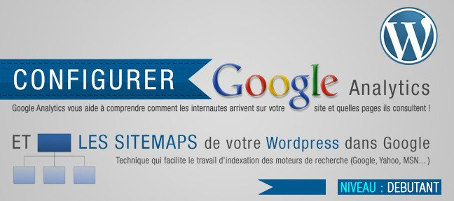 Configurer Google Analytics et vos sitemaps dans Wordpress