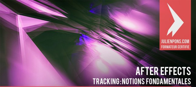 Tuto Le tracking : les notions fondamentales After Effects