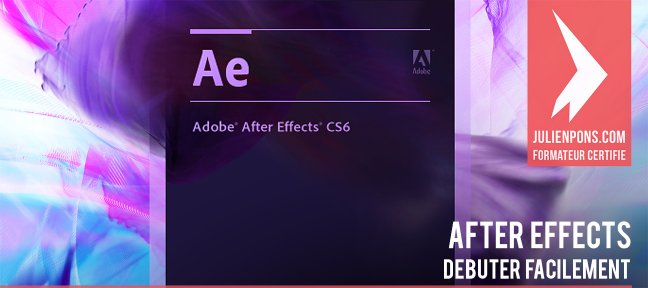 After Effects CS6 : débuter facilement
