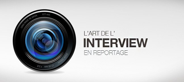 Tuto L'Art de l'Interview en reportage Audiovisuel