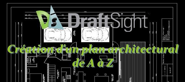 Tuto DraftSight : Création plan architectural de A à Z DraftSight
