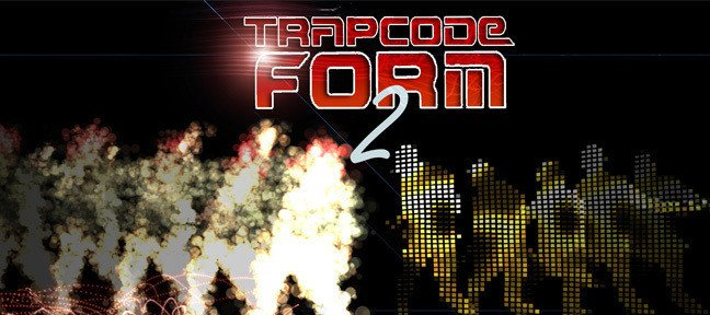 Trapcode Form 2.0