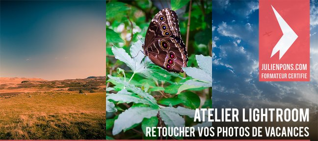 Atelier Lightroom : retoucher vos photos de vacances