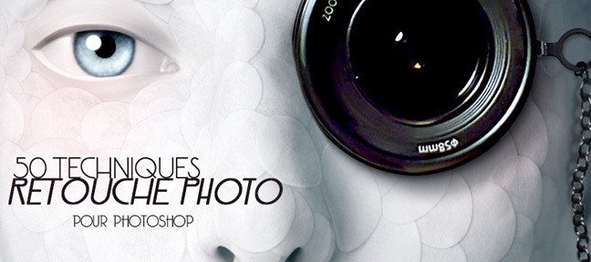 50 techniques de retouche photos
