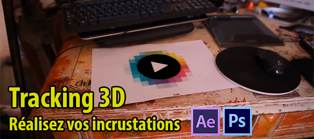 Tuto Réalisez des incrustations grâce au tracking 3D After Effects