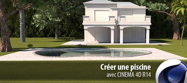 Tuto Architecture : Modéliser une piscine Cinema 4D