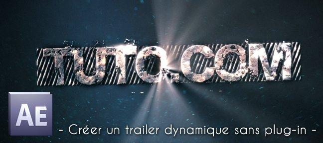 Tuto Créer un trailer dynamique After Effects