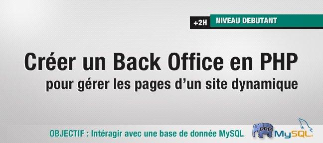 tuto cr u00e9er un back office en php pour g u00e9rer les pages d u0026 39 un site avec php 5 sur tuto com