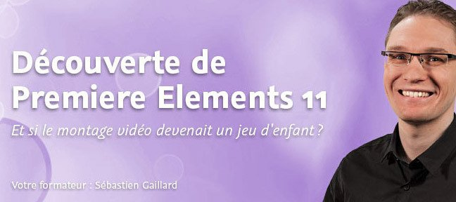 Découverte de Premiere Elements 11