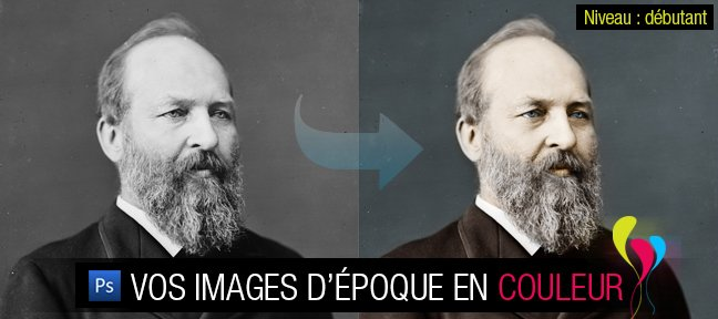 Tuto Vos photos d'époque en couleur avec Photoshop Photoshop