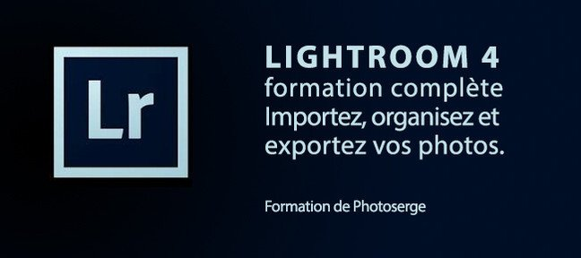 Tuto Lightroom 4 : importer, organiser et exporter vos photos Lightroom