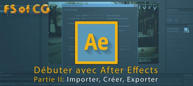 Tuto Débuter avec After Effects, Partie II After Effects