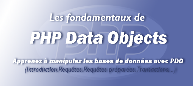 Les fondamentaux de PDO : PHP Data Objects
