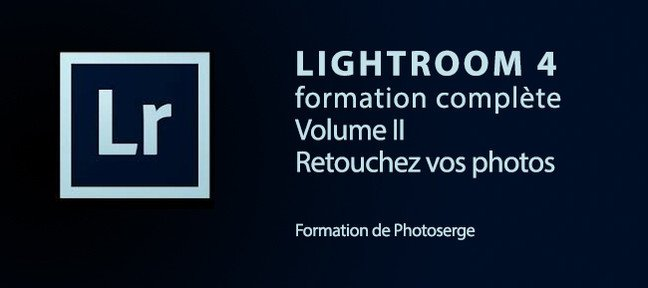 Formation Lightroom 4 : Retouchez vos photos