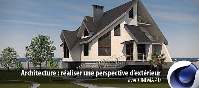 Tuto architecture r aliser une perspective d 39 ext rieur for Cinema 4d architecture