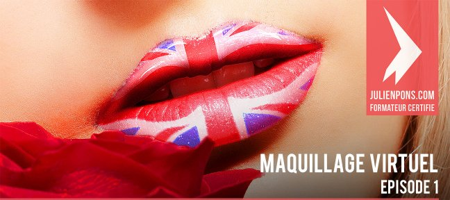 Atelier pratique : Maquillage virtuel - Episode 1