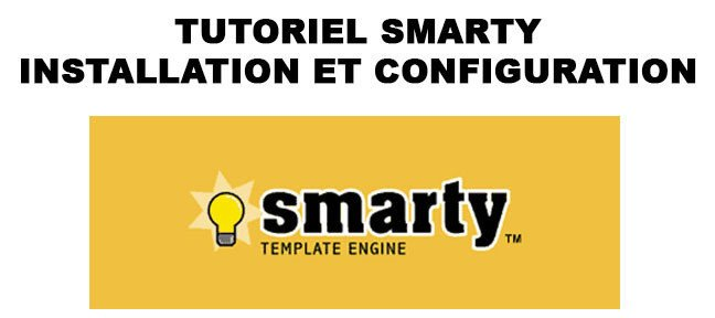 Tuto Smarty : installation et configuration Smarty