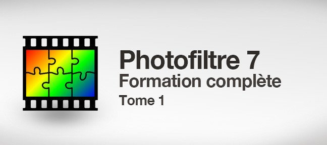 Formation PhotoFiltre -  Tome 1