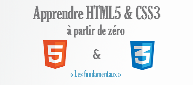 Apprendre HTML5 et CSS3  à partir de zéro HTML