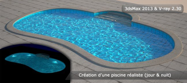 tuto cr er une piscine 3d r aliste avec 3ds max 2013 sur. Black Bedroom Furniture Sets. Home Design Ideas