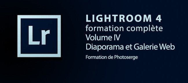 Tuto Lightroom 4 : Diaporama et Galeries Web Lightroom