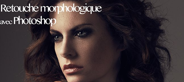 Tuto Retouche morphologique Photoshop