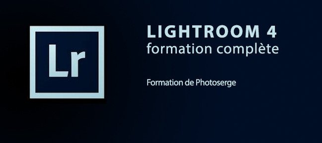 Tuto Lightroom 4 : La formation complète Lightroom