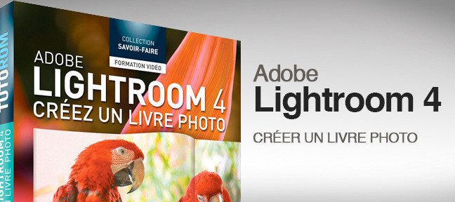 Tuto Lightroom 4 : Créez un livre photo Lightroom