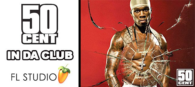 Tuto Recréer facilement le tube In Da Club de 50cent FL Studio
