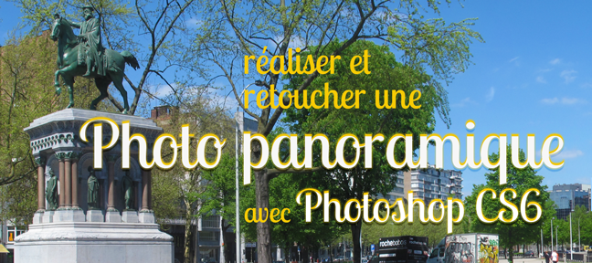 Tuto Montage et retouche de photos panoramiques Photoshop