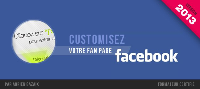 Customisez votre fan page Facebook