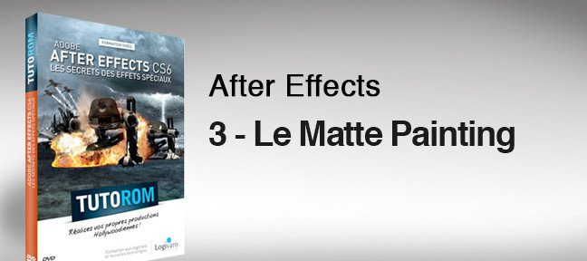 Le matte painting sous After Effects CS6