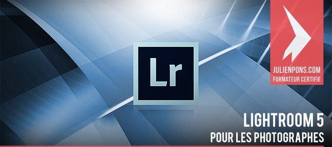 Tuto Lightroom 5 pour les photographes Lightroom