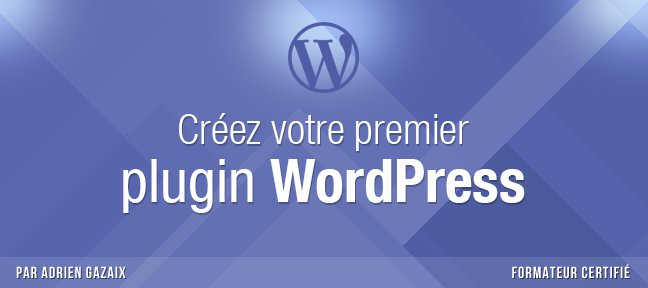 Tuto Créez votre premier plugin WordPress WordPress