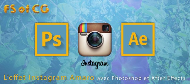 Tuto Reproduire l'effet Amaro d'Instagram After Effects
