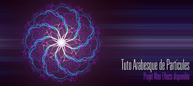 Tuto Arabesque de particules réagissant aux sons After Effects