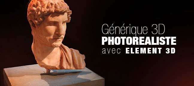 Tuto Générique 3D Photoréaliste After Effects