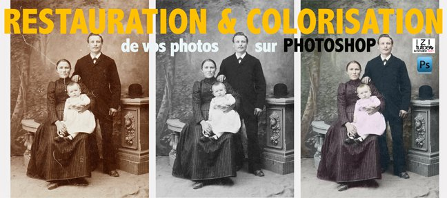 Tuto Restauration et Colorisation de vos photos Photoshop
