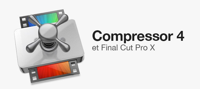Compressor 4 et Final Cut Pro X