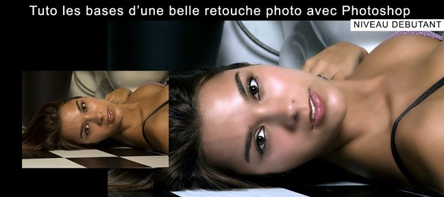les Bases d'une belle retouche Photo