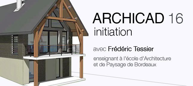 Formation Archicad 16 : Initiation