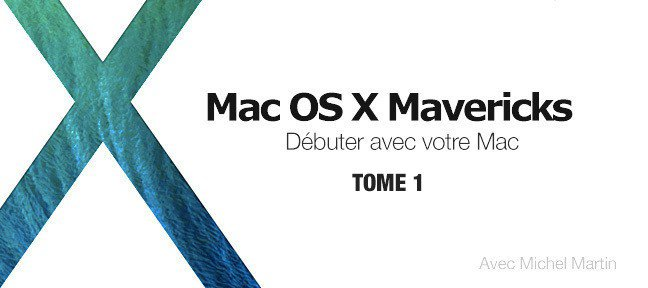 Formation Mac OSX Mavericks - Tome 1