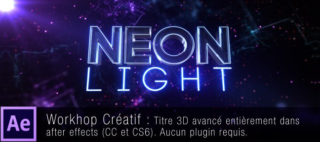 Neon Light : Titre 3D dans After Effects sans plugin