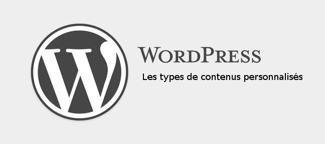 Tuto Démystifier le custom post type dans WordPress WordPress